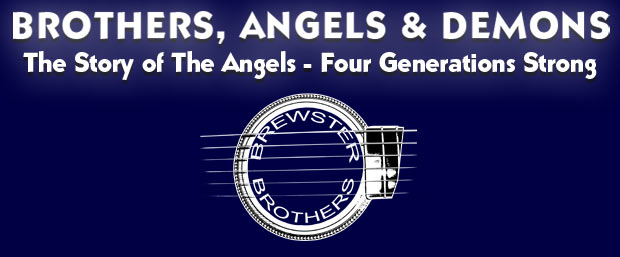 Brothers, Angels & Demons - A Story Four Generations Strong - Presented by the Brewster Brothers